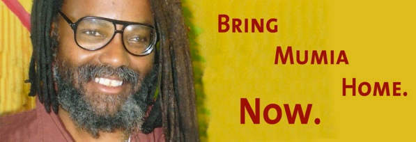 Bring Mumia Home - Now!
